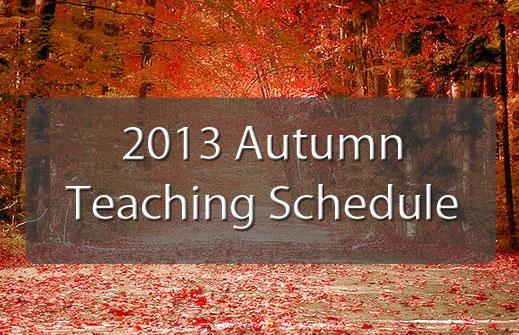 Autumn 2013 Teaching Schedule