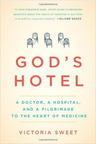 God's Hotel:  A Doctor, a Hospital, and a Pilgrimage to the Heart of Medicine (Book Review)